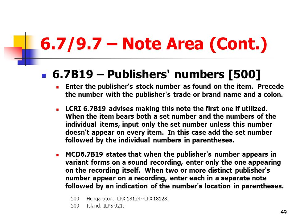 6.7/9.7 – Note Area (Cont.) 6.7B19 – Publishers numbers [500]